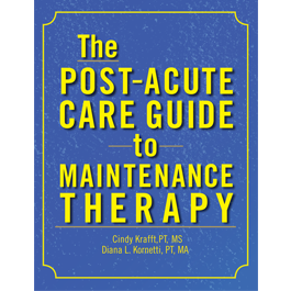 The Post-Acute Care Guide to Maintenance Therapy