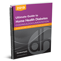 Ultimate Guide to Home Health Diabetes Coding & Documentation, 2019