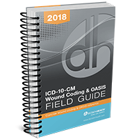 ICD-10-CM Wound Coding & OASIS Field Guide, 2018