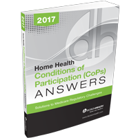 Home Health Conditions of Participation (CoPs) Answers, 2017