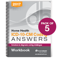 Home Health ICD-10-CM Coding Answers Workbook, 2017 - 5 Pack