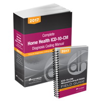 Home Health ICD-10-CM Diagnosis Coding Manual and Wound Guide, 2017