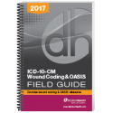 ICD-10-CM Wound Coding & OASIS Field Guide, 2017