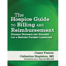 The Hospice Guide to Billing and Reimbursement: Durable Guidance and Strategy for a Shifting Payment Landscape