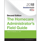 The Homecare Administrator's Field Guide, Second Edition