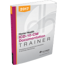 Home Health ICD-10-CM Documentation Trainer, 2017