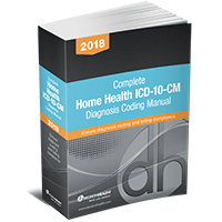 Complete Home Health ICD-10-CM Diagnosis Coding Manual, 2018
