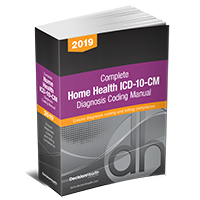Complete Home Health ICD-10-CM Diagnosis Coding Manual, 2019