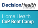 Home Health CoP Boot Camp