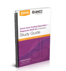 Home Care Coding Specialist - Diagnosis (HCS-D) Certification Study Guide, 2019