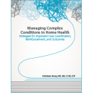 Managing Complex Conditions in Home Health